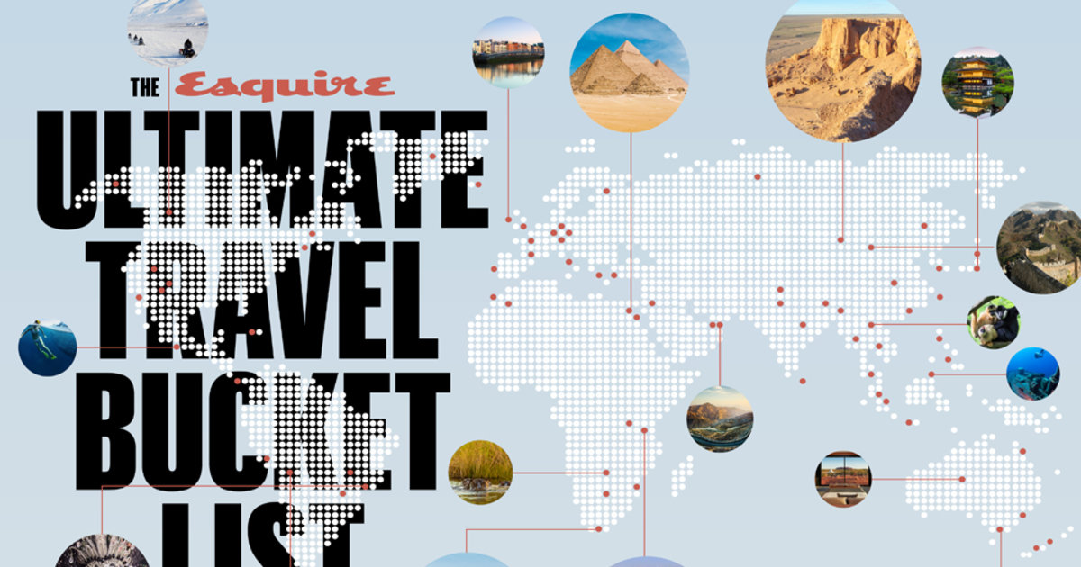 Travel Bucket List Ideas 100 Things To Do Before You Die Esquire Middle East