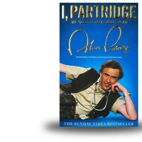 I, Partridge [Steve Coogan] - The worry for fans of Norfolk's finest export was that this autobiography might be an idea too far. Could the Partridge concept really sustain a 300+ page life story in his own words? The answer emphatically is yes. Writers Neil and Rob Gibbons deliver a brilliant gag-fest pitched perfectly in Alan's nightmarish inner voice.