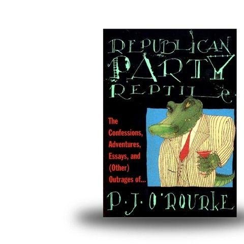 Republican Party Reptile [PJ O'Rourke] - 'We look like Republicans, and think like conservatives, but we drive a lot faster and keep vibrators and baby oil and a video camera behind the stack of sweaters on the bedroom closet shelf.' This scathing collection of autobiographical and political essays refuses to pull any punches.