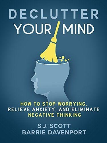 Declutter your Mind, by S.J. Scott, offers scientifically backed, practical exercises to teach you habits, actions, and mindsets to clean up the mental clutter that's holding you back.